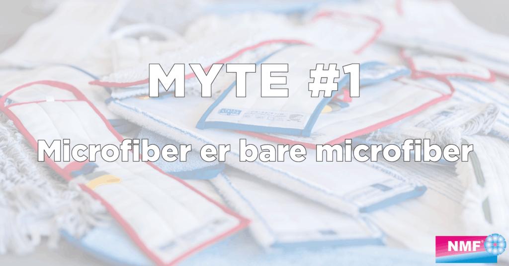 Myte 1: microfiber er bare microfiber